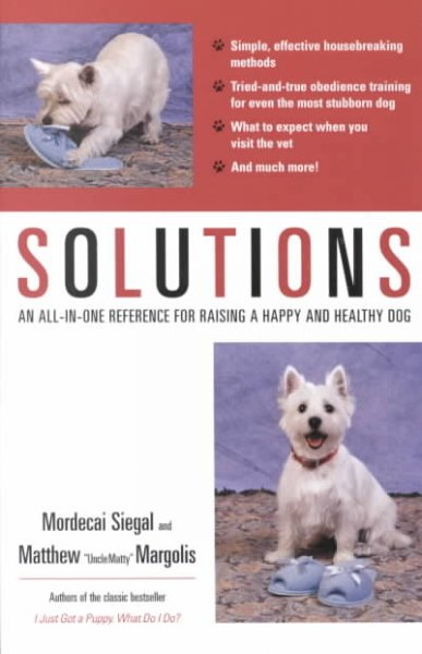 Solutions: An All-In-One Reference for Raising a Happy and Healthy Dog cover