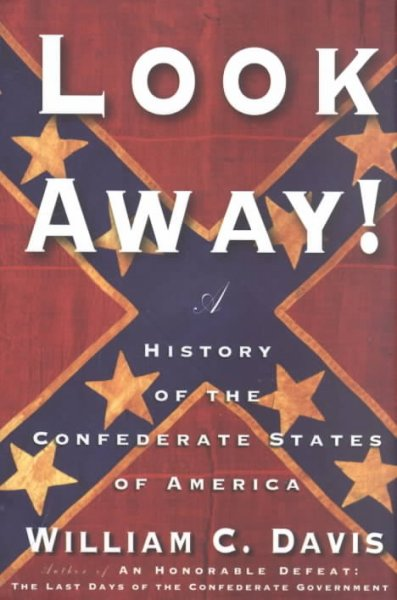 Look Away!: A History of the Confederate States of America cover