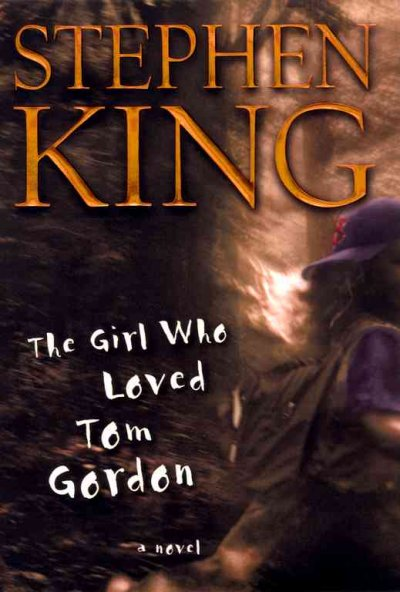 The Girl Who Loved Tom Gordon : A Novel cover