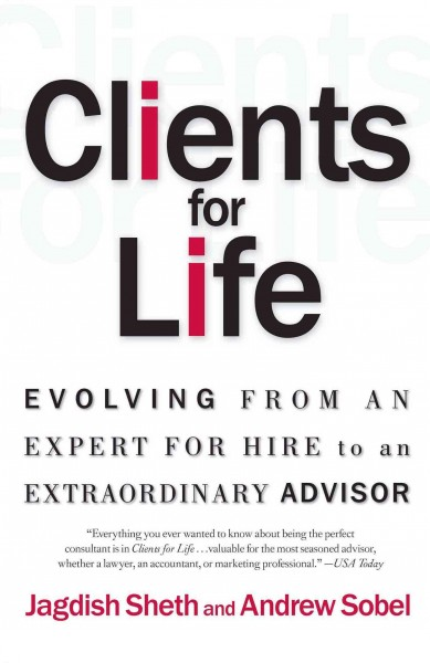Clients for Life: Evolving from an Expert-for-Hire to an Extraordinary Adviser cover