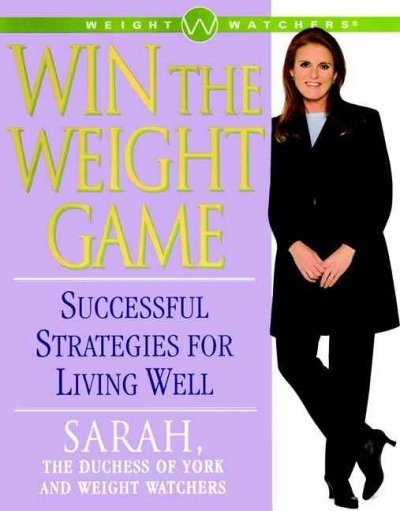 Win the Weight Game : Successful Strategies for Living Well cover