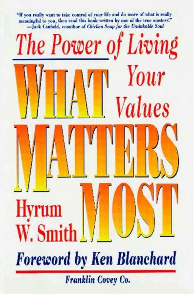 What Matters Most : The Power of Living Your Values cover