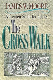 The Cross Walk A Lenten Study for Adults cover