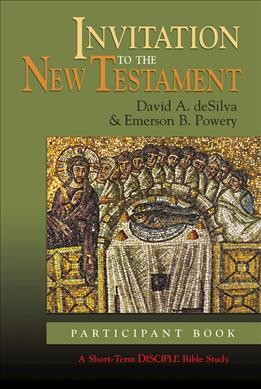 Invitation to the New Testament: Participant Book (A Short-term DISCIPLE Bible Study) cover