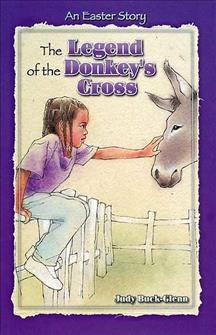 The Legend of the Donkey's Cross: An Easter Story cover