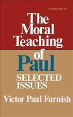 The Moral Teaching of Paul: Selected Issues cover