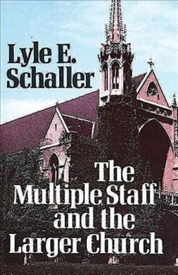 The Multiple Staff and the Larger Church cover