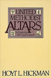 United Methodist Altars:A Guide For The Local Church cover