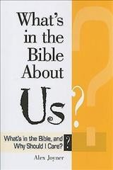 What's in the Bible About Us?: What's in the Bible and Why Should I Care? (Why Is That in the Bible and Why Should I Care?) cover
