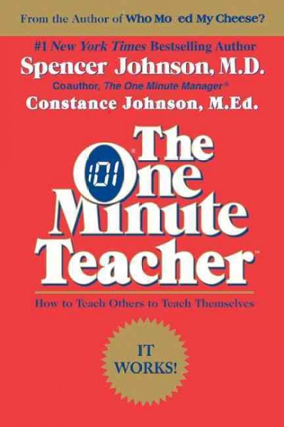 The One Minute Teacher: How to Teach Others to Teach Themselves cover