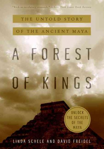 A Forest of Kings: The Untold Story of the Ancient Maya cover