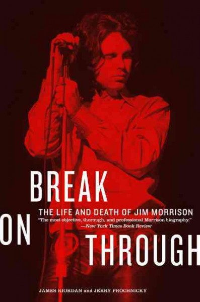 Break on Through: The Life and Death of Jim Morrison cover