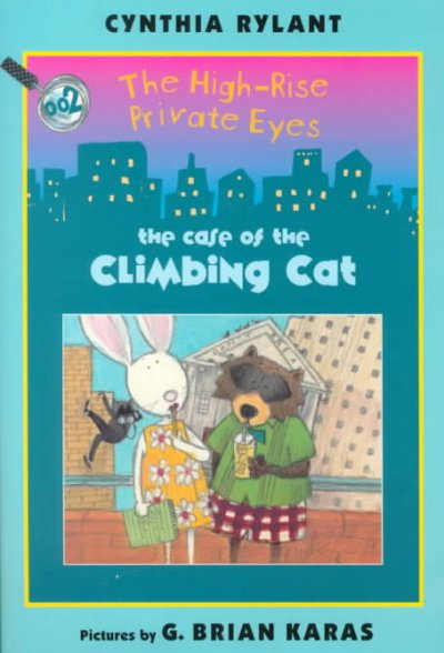The High-Rise Private Eyes #2: The Case of the Climbing Cat (The High-Rise Private Eyes) cover