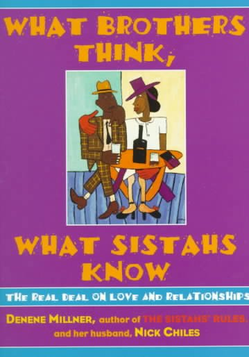 What Brothers Think, What Sistahs Know: The Real Deal on Love and Relationships cover