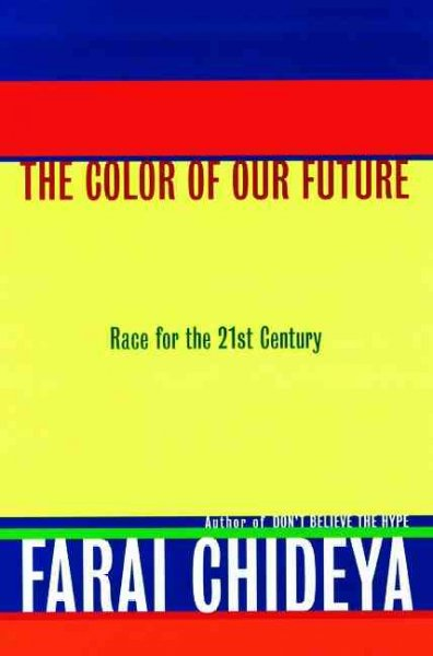 The Color of Our Future: Race in the 21st Century cover