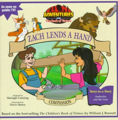 Compassion: Zack Lends a Hand (Adventures from the Book of Virtues)