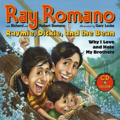 Raymie, Dickie, and the Bean: Why I Love and Hate My Brothers (Book and CD) cover