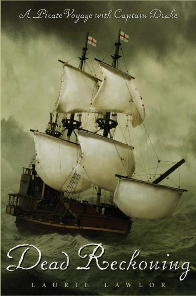 Dead Reckoning: A Pirate Voyage with Captain Drake cover