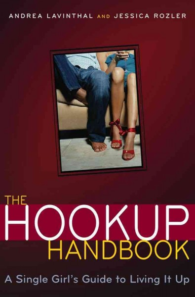 The Hookup Handbook: A Single Girl's Guide to Living It Up cover
