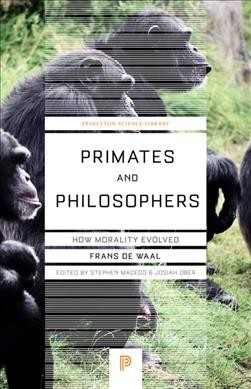 Primates and Philosophers: How Morality Evolved (Princeton Science Library) cover