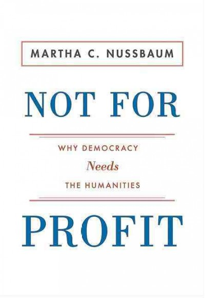 Not for Profit: Why Democracy Needs the Humanities (The Public Square) cover