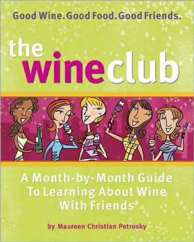 The Wine Club: A Month-by-Month Guide to Learning About Wine with Friends cover