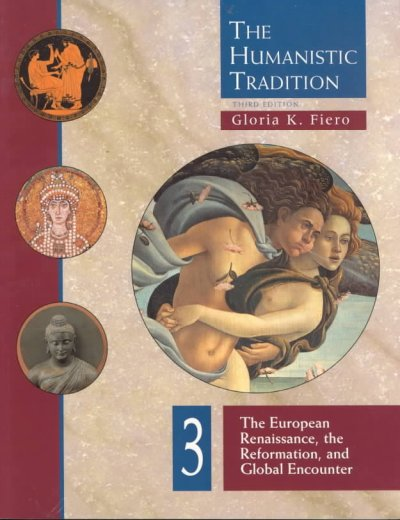 The Humanistic Tradition, Book 3: The European Renaissance , The Reformation, and Global Encounter cover