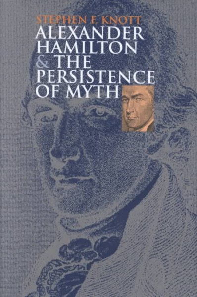 Alexander Hamilton and the Persistence of Myth cover
