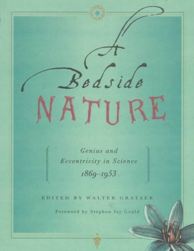 A Bedside Nature: Genius and Eccentricity in Science 1869-1953 cover