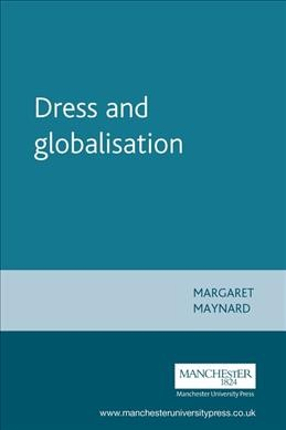 Dress and globalisation (Studies in Design and Material Culture) cover