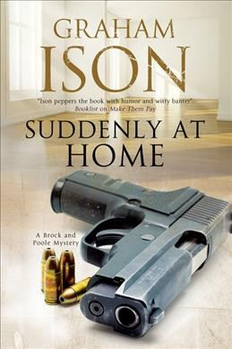 Suddenly at Home: A Brock and Poole police procedural (A Brock and Poole Mystery, 15)