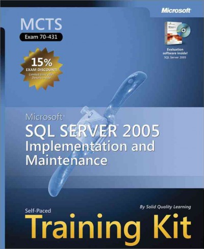 MCTS Self-Paced Training Kit (Exam 70-431): Microsoft SQL Server 2005 Implementation and Maintenance (Pro-Certification) cover
