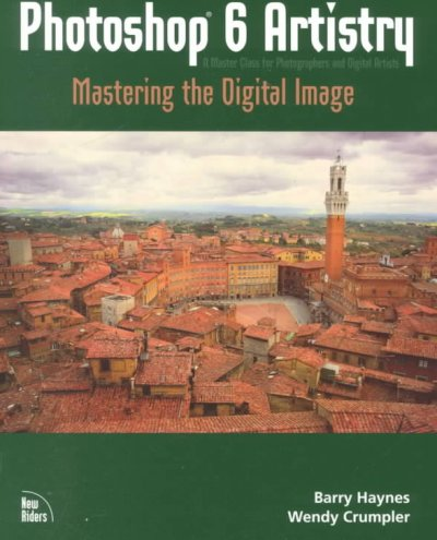 Photoshop 6 Artistry: Mastering the Digital Image
