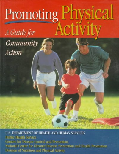 Promoting Physical Activity: A Guide for Community Action cover