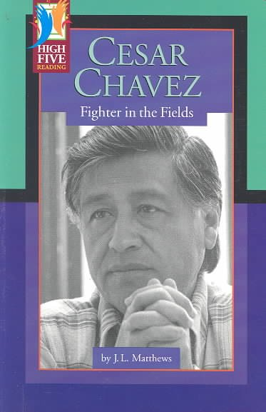 Cesar Chavez: Fighter in the Fields (High Five Reading - Red) cover