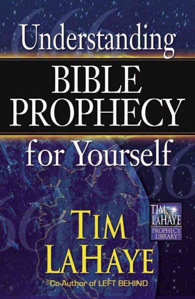 Understanding Bible Prophecy for Yourself (Tim LaHaye Prophecy Library)
