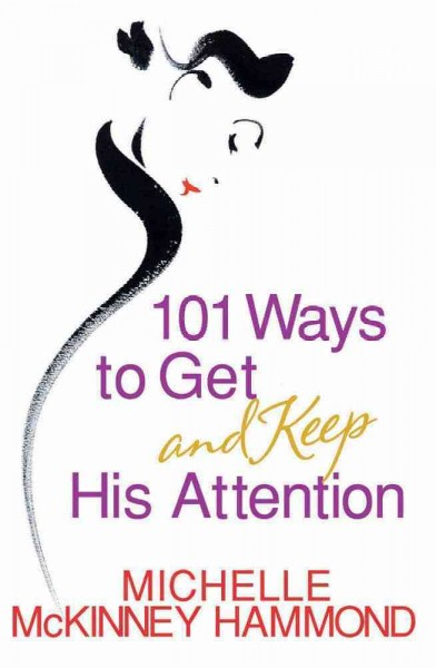 101 Ways to Get and Keep His Attention cover
