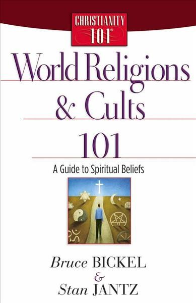 World Religions and Cults 101: A Guide to Spiritual Beliefs (Christianity 101®)