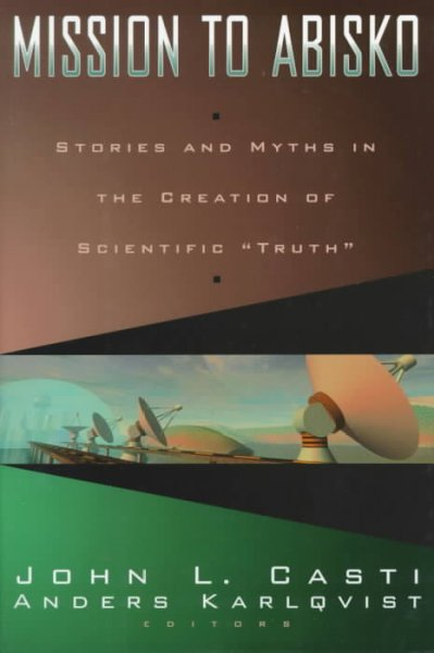 "Mission To Abisko: Stories and Myths In The Creation Of Scientific """"Truth"""" cover"