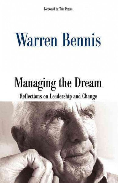 Managing the Dream: Reflections on Leadership and Change cover