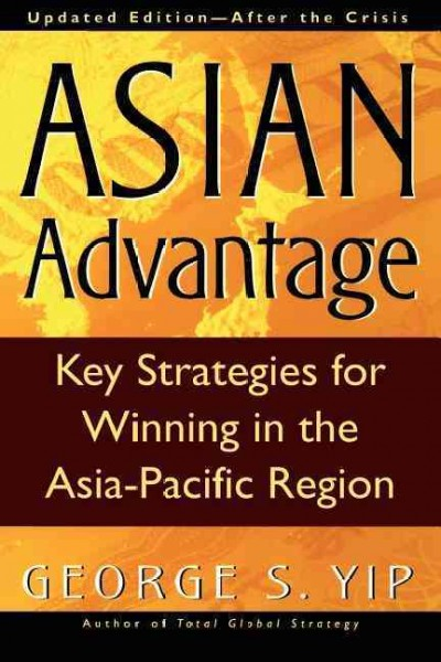 Asian Advantage : Key Strategies for Winning in the Asia-Pacific Region, Updated EditionAfter the Crisis cover