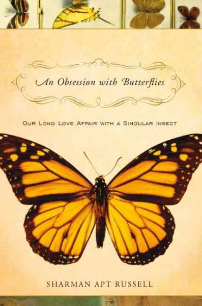 An Obsession With Butterflies: Our Long Love Affair With A Singular Insect cover