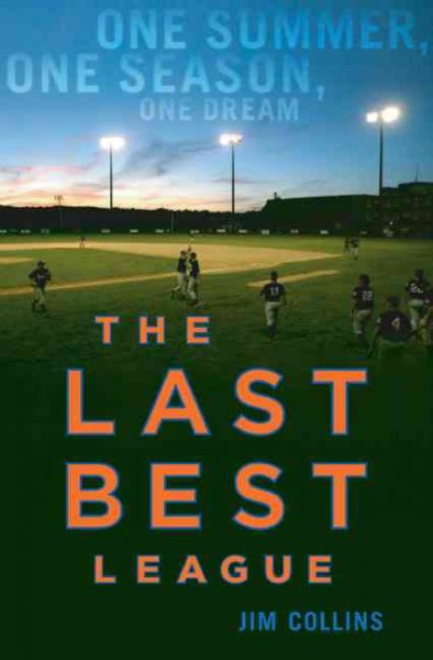 The Last Best League: One Summer, One Season, One Dream cover