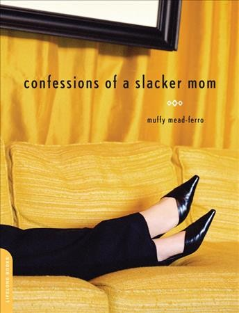 Confessions of a Slacker Mom cover