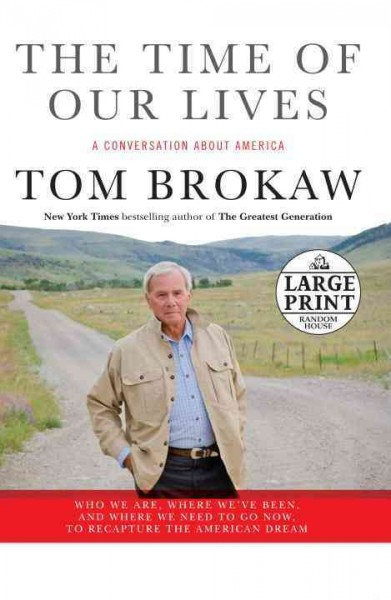 The Time of Our Lives: A conversation about America (Tom Brokaw) cover