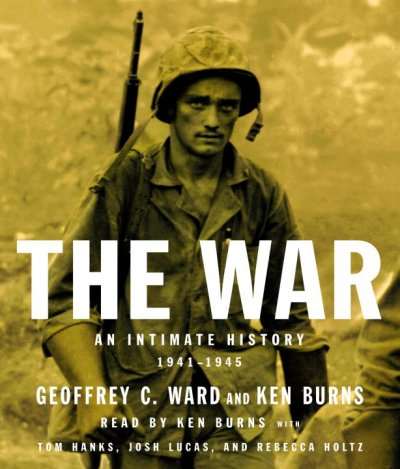 The War: An Intimate History, 1941-1945 cover