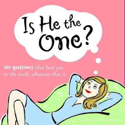 Is He The One?: 101 Questions That Will Lead You to the Truth, Whatever That Is cover