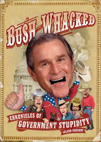 Bush-Whacked: Chronicles of Government Stupidity cover
