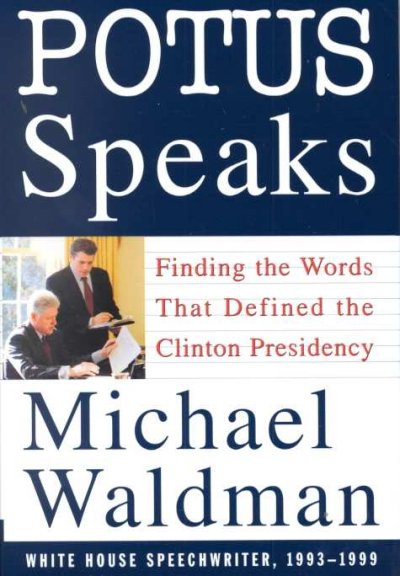 POTUS Speaks: Finding the Words That Defined the Clinton Presidency cover