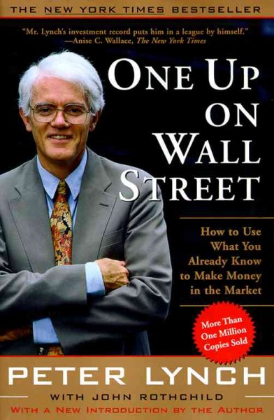 One Up On Wall Street: How To Use What You Already Know To Make Money In The Market cover